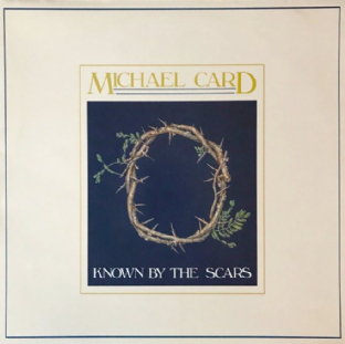 Michael Card ‎- Known By The Scars  (LP) (EX+/EX)